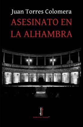 'Asesinato en la Alhambra', nueva novela de Juan Torres Colomera